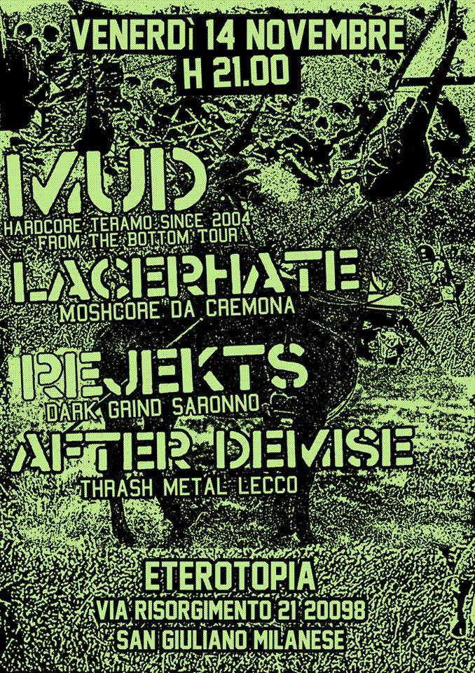 MUD + LACERHATE + REJEKTS + AFTER DEMISE @Eterotopia