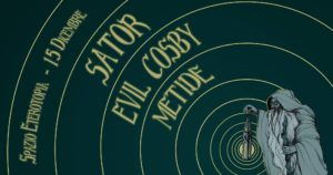 Sator - Evil Cosby - Metide c/o Spazio Eterotopia @ Eterotopia
