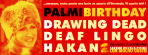 Palmi's BDay Party w/ Drawing Dead(Reunion)/ Hakan / Deaf Lingo @ Eterotopia