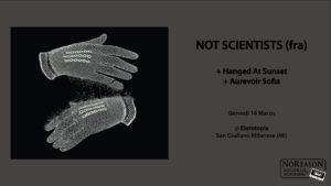Not Scientists / HangedAtSunset / Aurevoir Sofia@Eterotopia (MI) @ Eterotopia