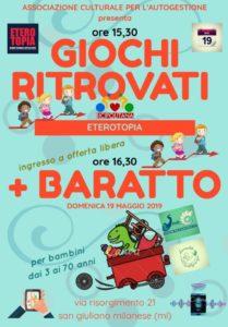 Giochi ritrovati + >Baratto // 19 Maggio 2019 @ Eterotopia